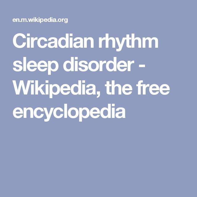 Circadian rhythm sleep disorder - Wikipedia, the free encyclopedia