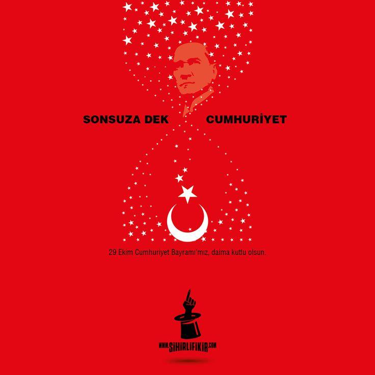 SONSUZA DEK CUMHURİYET! 29 Ekim Cumhuriyet Bayramı'mız, daima kutlu olsun.
