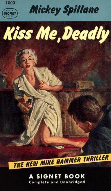 Kiss Me, Deadly novel by Mickey Spillane, pulp cover art Mike Hammer private detective eye woman dame man hoodlum gun pistol danger