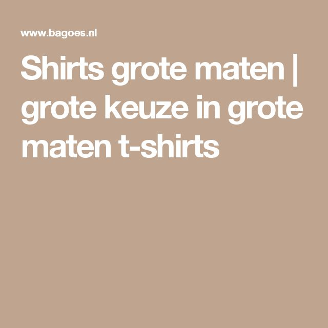 Shirts grote maten | grote keuze in grote maten t-shirts