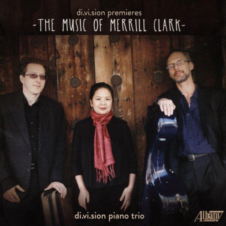 Di.Vi.Sion Piano Trio - di.vi.sion premieres: The Music of Merrill Clark (CD)