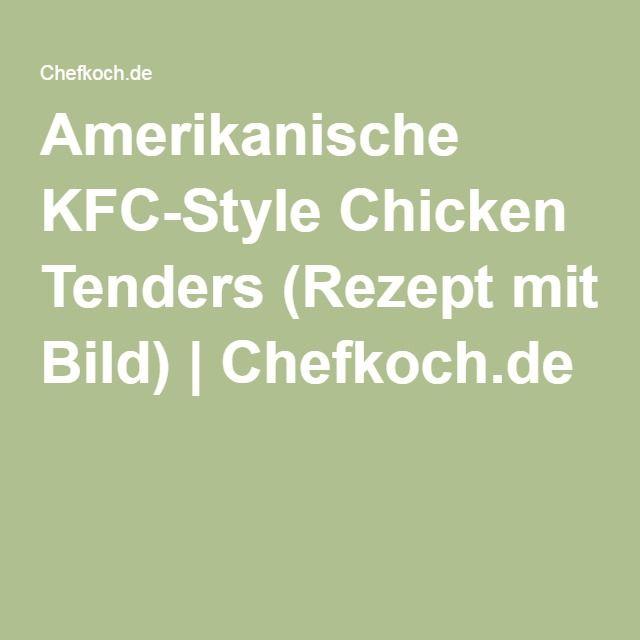 Amerikanische KFC-Style Chicken Tenders  | Chefkoch.de
