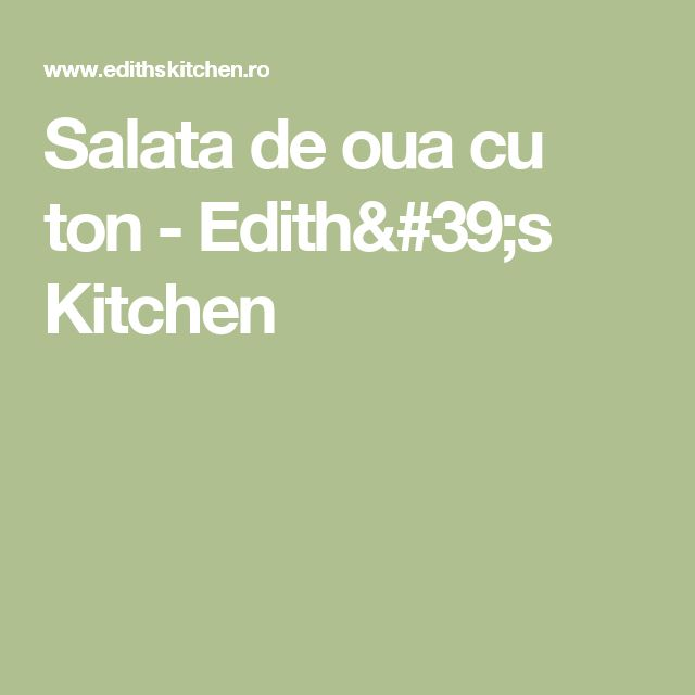 Salata de oua cu ton - Edith's Kitchen