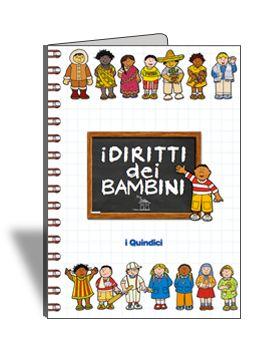 La casa editrice i Quindici propone un libro molto interessante: I diritti dei bambini. Il libro è in un formato grande, molto colorato. Ad ogni pagina, co