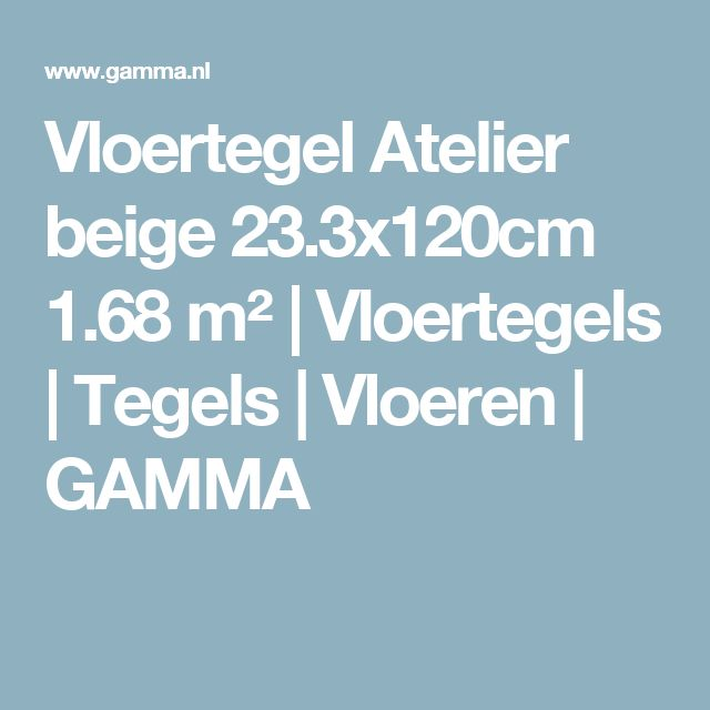 Vloertegel Atelier beige 23.3x120cm 1.68 m² | Vloertegels | Tegels | Vloeren | GAMMA