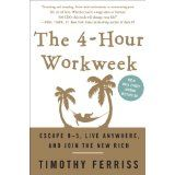 The 4-Hour Workweek: Escape 9-5, Live Anywhere, and Join the New Rich (Hardcover)By Timothy Ferriss