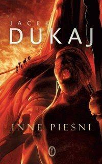 Jacek Dukaj: Inne pieśni (świetne!)