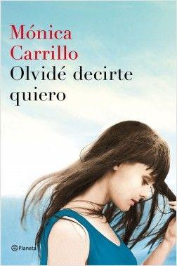 Olvidé decirte quiero - Mónica Carrillo - Enlace al catálogo: http://benasque.aragob.es/cgi-bin/abnetop?ACC=DOSEARCH&xsqf99=777562