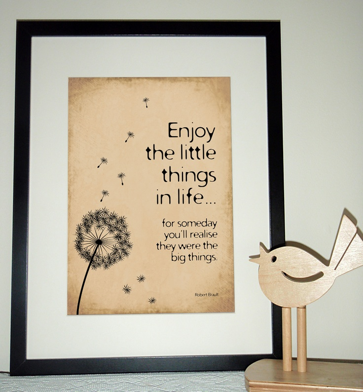 * FREE SHIPPING AUSTRALIA WIDE *    The perfect reminder to take a step back sometimes, think about what is important and 'enjoy the little things in life'!    Printed on matt 200gsm archival, Forest Stewardship Council (FSC) paper at a high quality DIGITAL PRINTER.    Fit perfectly into the IKEA RIBBA frames. Frame not included.