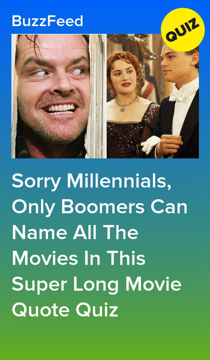 Can You Correctly Name All The Movies In This Movie Quote Quiz Quote Quiz Movie Quotes Longest Movie