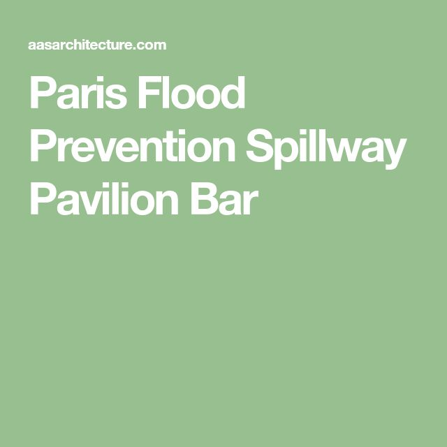 Paris Flood Prevention Spillway Pavilion Bar
