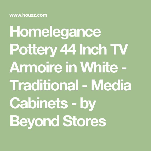 Homelegance Pottery 44 Inch TV Armoire in White - Traditional - Media Cabinets - by Beyond Stores