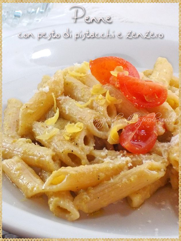 Penne con pesto di pistacchi e zenzero (Penne with pistachios and ...