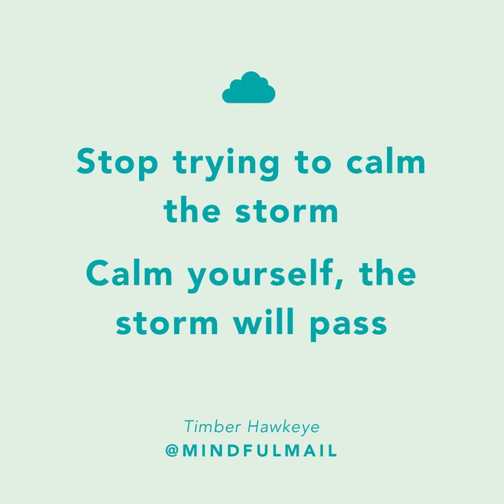 'Stop trying to calm the storm, calm yourself, the storm will pass' - Timber Hawkeye. For more inspirational quotes visit @mindfulmail_ #calm #headspace #anxiety #stress #mentalhealth #selfcare #affirmations #quotes #balance #zen #relaxation