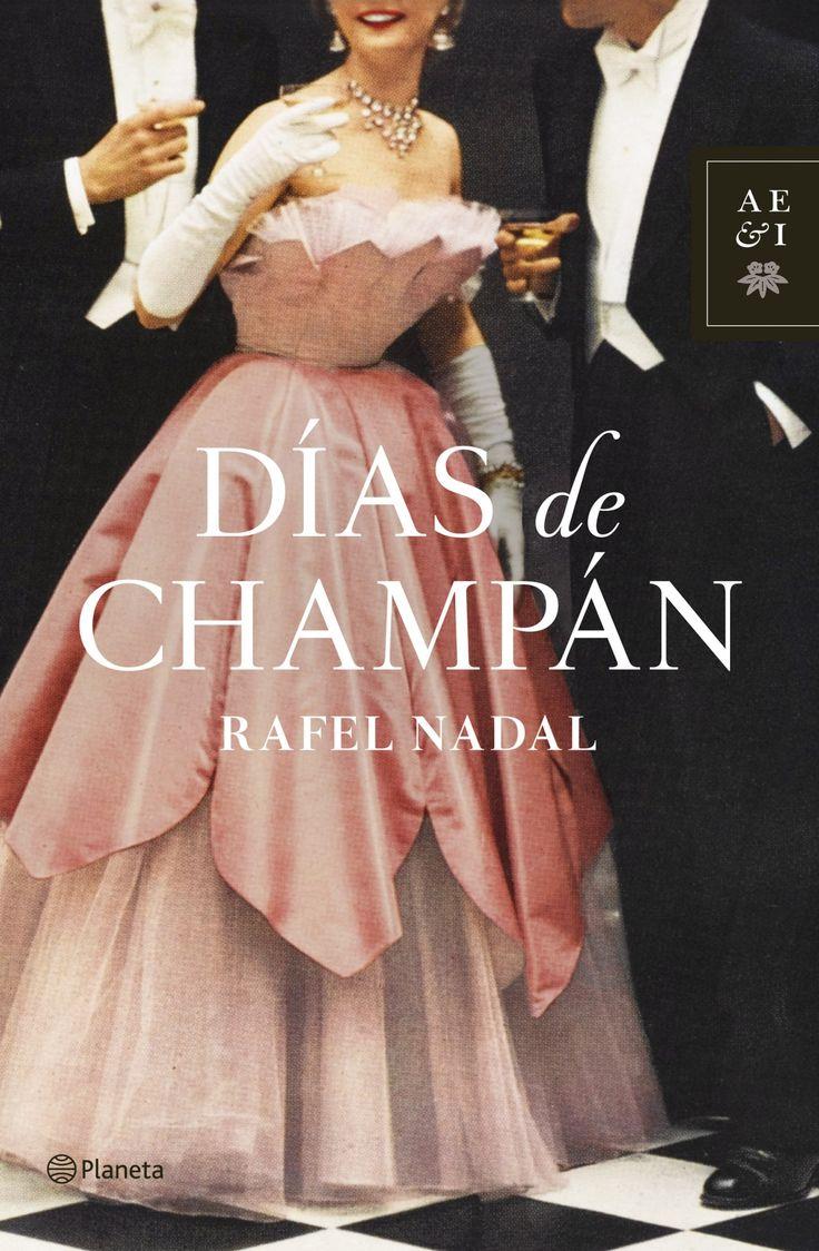 Días de champán, de Rafel Nadal - Editorial: Planeta - Signatura: N NAD dia - Código de barras: 3290382