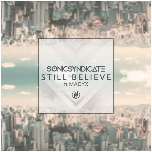Still Believe (Radio Edit) by Sonic Syndicate Madyx #Spotify #SavedIt