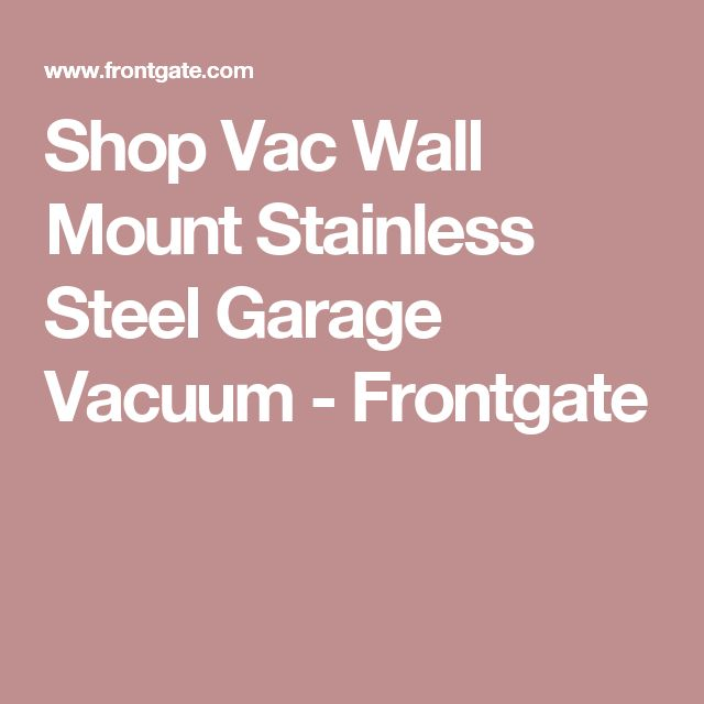 Shop Vac Wall Mount Stainless Steel Garage Vacuum - Frontgate