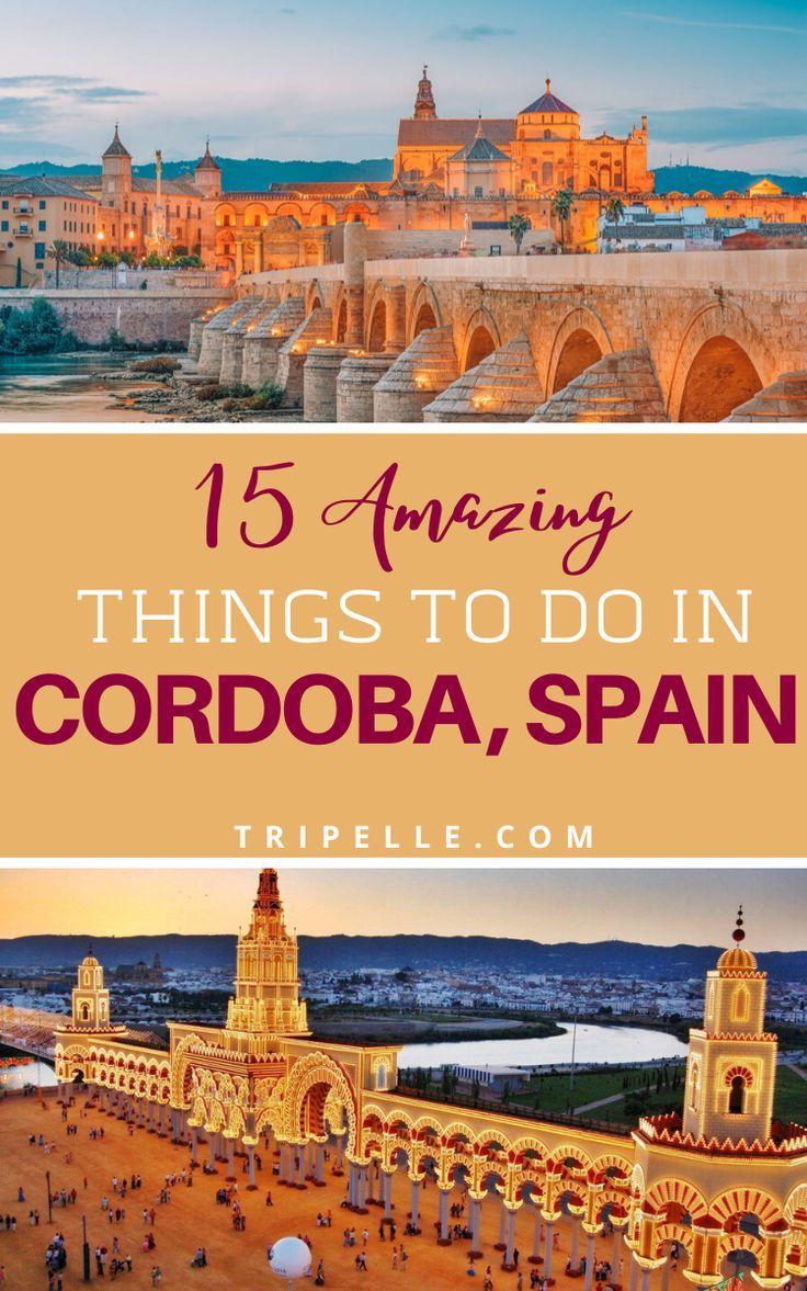 Best Things To Do In Cordoba Spain Tripelle Europe Travel Europe Travel Guide Spain Travel
