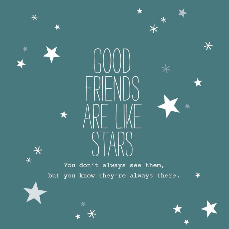 """""""Good friends are like stars. You don't always see them but you know that they're there"""" #quote"""