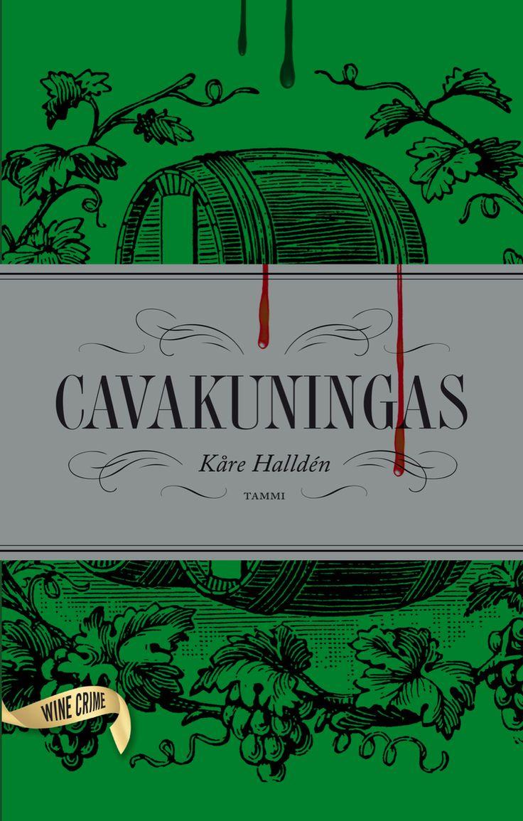 Kåre Hallden: Cavakuningas Uskallatko enää koskaan juoda viiniä?