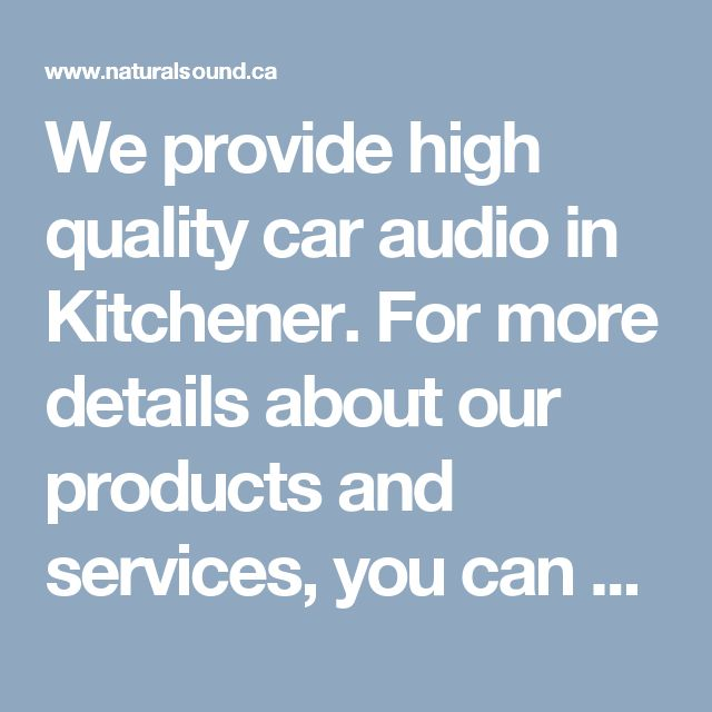 We provide high quality car audio in Kitchener. For more details about our products and services, you can visit our site or can call us at 519-744-3111.