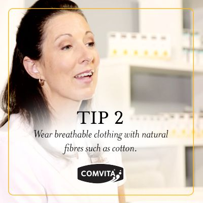 Eczema Management Tip 2.  Wear breathable clothing with natural fibres such as cotton.  Synthetic fabrics can prevent heat and sweat from moving away from the body. http://www.comvita.co.nz/ingredients/medihoney-landing.html