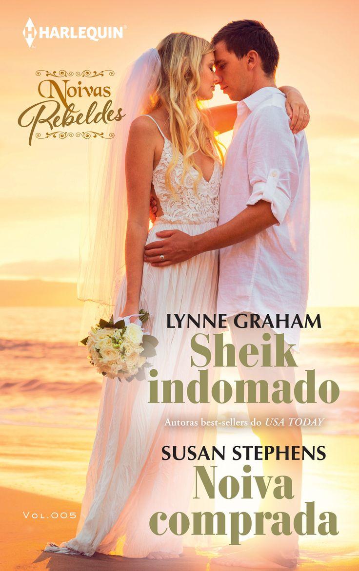 """Coleção Noivas Rebeldes 5   """"Sheik indomado"""" de Lynne Graham e """"Noiva comprada"""" de Susan Stephens."""