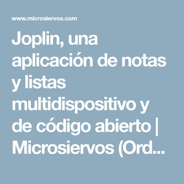 Joplin, una aplicación de notas y listas multidispositivo y de código abierto   Microsiervos (Ordenadores)