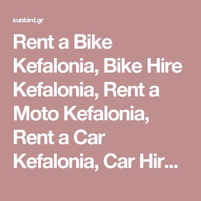 Rent a Bike Kefalonia, Bike Hire Kefalonia, Rent a Moto Kefalonia, Rent a Car Kefalonia, Car Hire Kefalonia