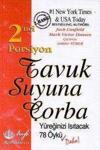 tavuk suyuna corba   ikinci porsiyon - mark victor hansen - hyb yayincilik  http://www.idefix.com/kitap/tavuk-suyuna-corba-ikinci-porsiyon-mark-victor-hansen/tanim.asp