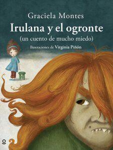 Irulana y el ogronte. Graciela Montes