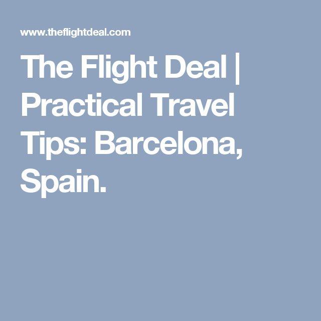 The Flight Deal |   Practical Travel Tips: Barcelona, Spain.
