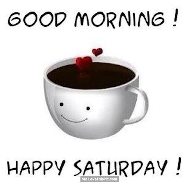 Good Morning Happy Saturday Coffee Quote