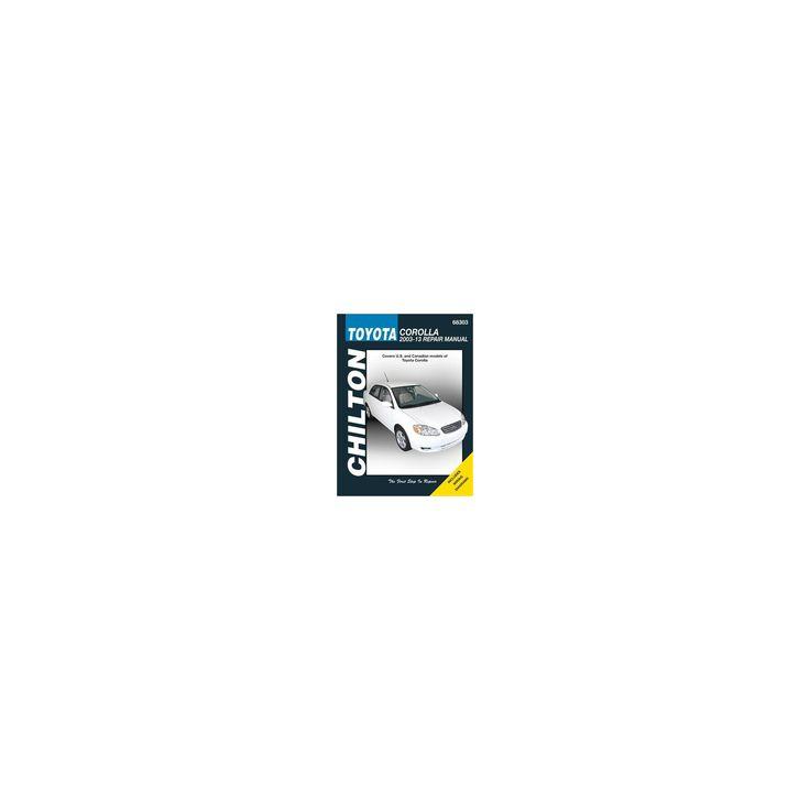 Toyota Corolla, 2003-13 Repair Manual : Covers U.S. and Canadian models of Toyota Corolla (Reprint)