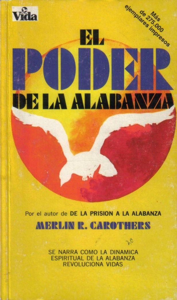 Merlin R. Carothers - El poder de la alabanza