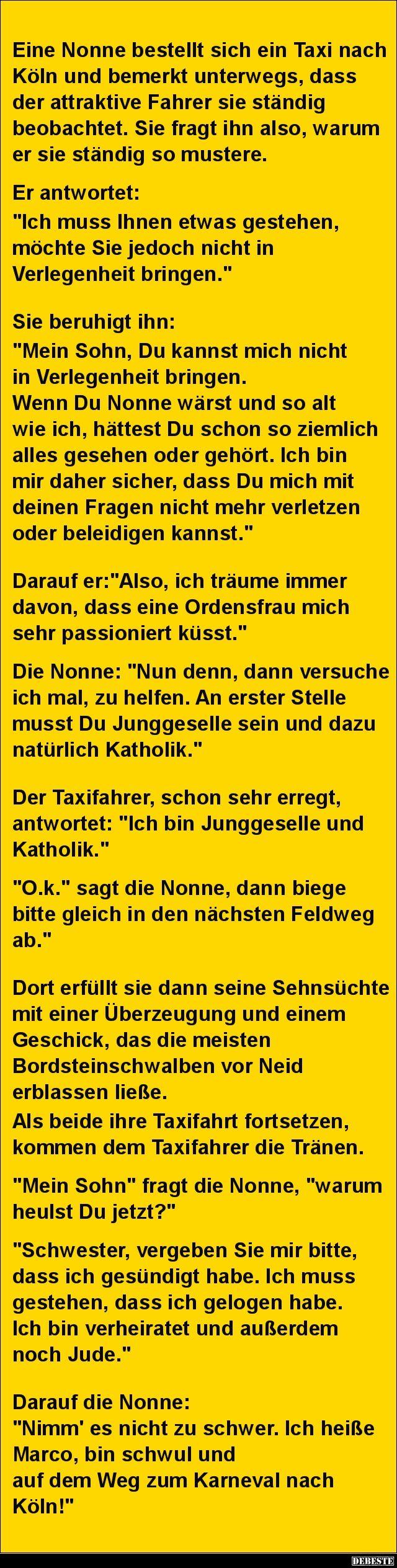 Eine Nonne bestellt sich ein Taxi nach Köln und bemerkt..   Lustige Bilder, Sprüche, Witze, echt lustig