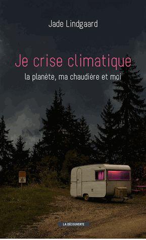 Je crise climatique. La planète, ma chaudière et moi. http://cataloguescd.univ-poitiers.fr/masc/Integration/EXPLOITATION/statique/recherchesimple.asp?id=180695169