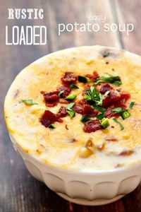 This rustic Loaded Potato Soup is so easy to make and has a ton of flavor!! Loaded Potato Soup is comforting, warm and you can tailor it to ...
