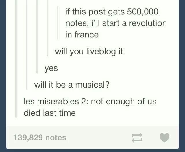 Les Mis 2...I'd be in it...especially if Aaron Tveit is in it.