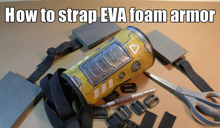 How to Strap EVA Foam ArmorTutorial by: wmarmory Tutorial Link: http://www.wmarmory.com/?p=1380