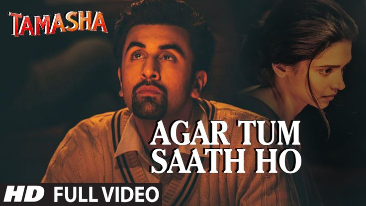 'AGAR TUM SAATH HO' Full VIDEO song | Tamasha | Ranbir Kapoor, Deepika P...