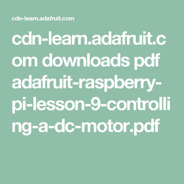 cdn-learn.adafruit.com downloads pdf adafruit-raspberry-pi-lesson-9-controlling-a-dc-motor.pdf