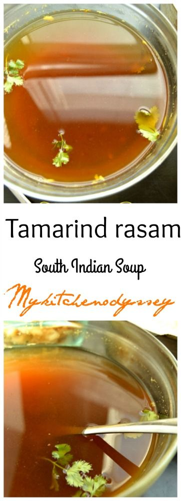 South Indian soup/Tamarind rasam - a comforting soup made with tamarind and spices.Much needed for this winter.
