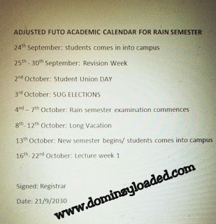 Adjusted FUTO Academic Calender For Rain Semester   This is the adjusted academic calendar for FUTO students. This calender was drafted after the suspended ASUU strike. All FUTO students are hereby advised to resume school immediately as lectures have commenced and every lecturer is trying to cover his/her syllabus before the exam day.  Education Futo News Naija News