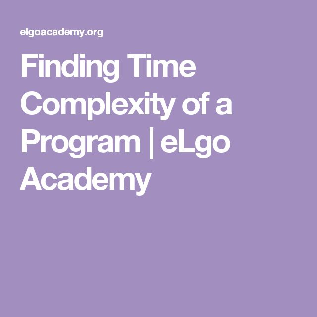 Finding Time Complexity of a Program | eLgo Academy