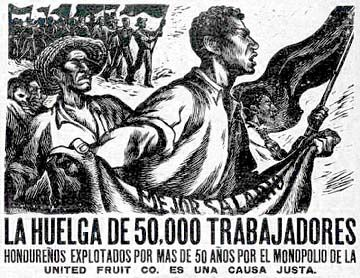 """""""The strike of 50,000 Honduran workers exploited for more than 50 years by the monopoly of the United Fruit Company is a just cause."""" - Alberto Beltrán, 1955. It was reproduced as a poster expressing solidarity with striking workers in Honduras. Since the early 1900s U.S. companies totally controlled Honduran agricultural production & exports, largely based upon the cultivation of bananas. The Standard Fruit Company and the United Fruit Company – both U.S. businesses – virtually ran the…"""