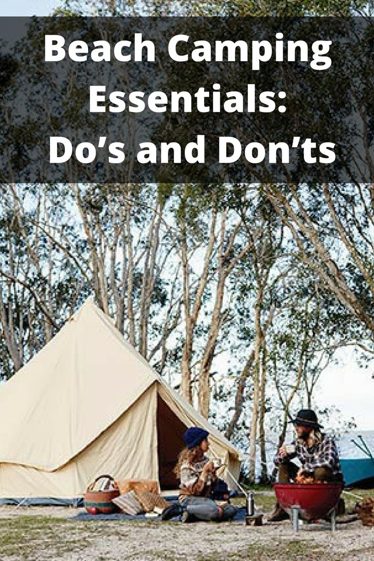Beach camping essentials: The do's and don'ts