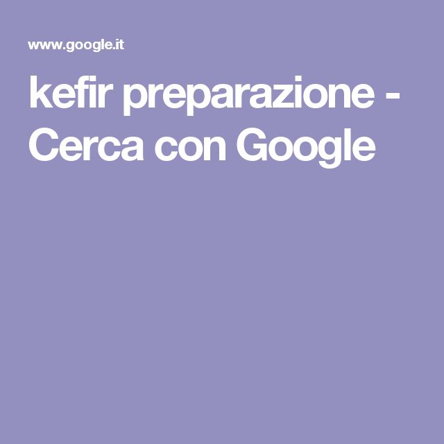 kefir preparazione - Cerca con Google
