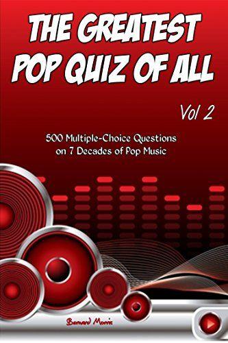 $500,00s,2...,50's,60's,70s,80's,90s,brit,Country,Folk,Glam,Greatest,grunge,#Heavy,indie,#Klassiker,MultipleChoice,Musik,Musiker,#Pop,punk,Questions,quiz,Rap,#Rock,Soul,#Sound,Vol,wave,#Zappa #The Greatest #Pop Quiz #Of All Vol 2: 500 Multiple-Choice Questions [Rock, #Pop, 50s, 60s, 70s, 80s, 90s, 00s, Indie, Punk #Rock, #New Wave, Rap, Grunge, #Heavy … Country, Soul, Glam #Rock, Folk, Brit Pop] - http://sound.saar.city/?p=53696