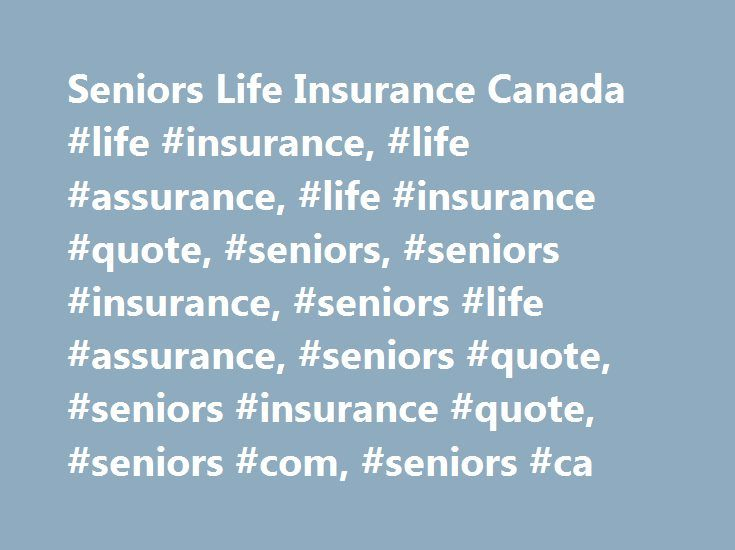 Seniors Life Insurance Canada #life #insurance, #life #assurance, #life #insurance #quote, #seniors, #seniors #insurance, #seniors #life #assurance, #seniors #quote, #seniors #insurance #quote, #seniors #com, #seniors #ca http://cameroon.nef2.com/seniors-life-insurance-canada-life-insurance-life-assurance-life-insurance-quote-seniors-seniors-insurance-seniors-life-assurance-seniors-quote-seniors-insurance-quote-senio/  # Seniors Life Insurance: For seniors looking for life insurance, the…